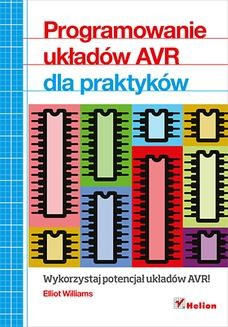 Chomikuj, ebook online Programowanie układów AVR dla praktyków. Elliot Williams