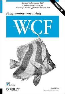 Chomikuj, ebook online Programowanie usług WCF. Wydanie III. Juval Löwy