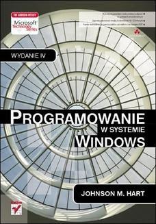 Chomikuj, ebook online Programowanie w systemie Windows. Wydanie IV. Johnson M. Hart
