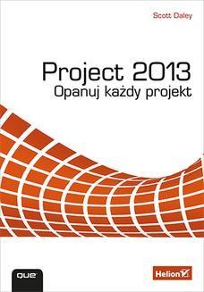 Chomikuj, ebook online Project 2013. Opanuj każdy projekt. Scott Daley
