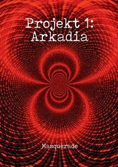 Chomikuj, ebook online Projekt 1: Arkadia. Masquerade