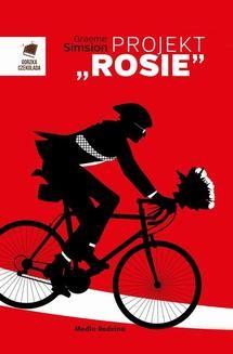 Chomikuj, pobierz ebook online Projekt Rosie. Graeme Simsion