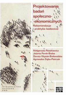 Chomikuj, ebook online Projektowanie badań społeczno-ekonomicznych. Rekomendacje i praktyka badawcza. Małgorzata Rószkiewicz
