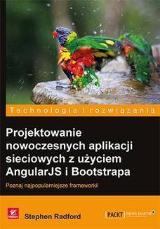 Chomikuj, ebook online Projektowanie nowoczesnych aplikacji sieciowych z użyciem AngularJS i Bootstrapa. Stephen Radford