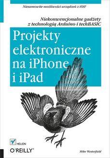 Chomikuj, ebook online Projekty elektroniczne na iPhone i iPad. Niekonwencjonalne gadżety z technologią Arduino i techBASIC. Mike Westerfield