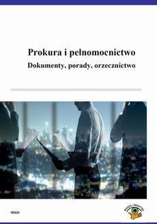 Ebook Prokura i pełnomocnictwo. Dokumenty, porady, orzecznictwo pdf