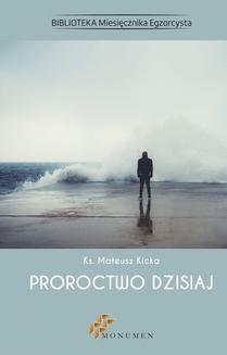 Chomikuj, ebook online Proroctwo dzisiaj. ks. Mateusz Kicka