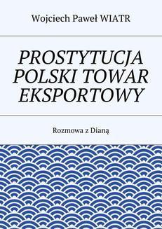 Chomikuj, ebook online Prostytucja Polski towar eksportowy. Wojciech Paweł Wiatr