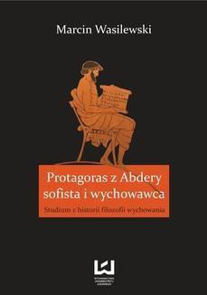 Ebook Protagoras z Abdery – sofista i wychowawca. Studium z historii filozofii wychowania pdf