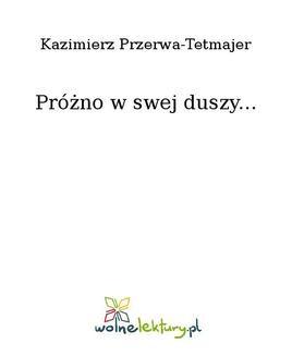 Chomikuj, ebook online Próżno w swej duszy…. Kazimierz Przerwa-Tetmajer