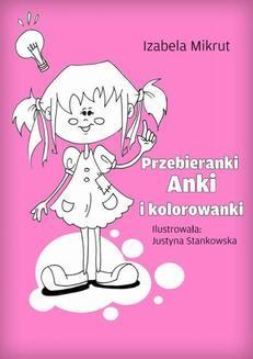 Chomikuj, ebook online Przebieranki Anki i kolorowanki. Justyna Stankowska
