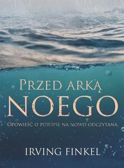 Chomikuj, ebook online Przed arką Noego.. Irving Finkel