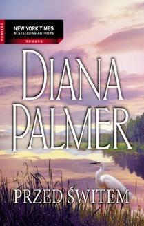 Chomikuj, ebook online Przed świtem. Diana Palmer