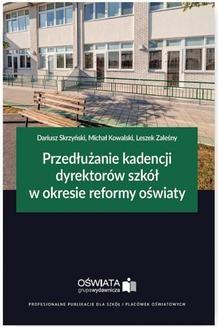 Chomikuj, ebook online Przedłużanie kadencji dyrektorów szkół w okresie reformy oświaty. Dariusz Skrzyński