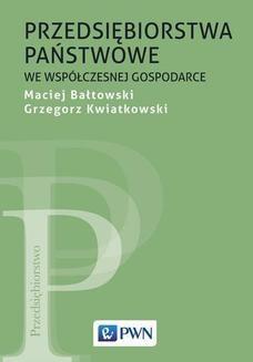 Chomikuj, ebook online Przedsiębiorstwa państwowe we współczesnej gospodarce. Maciej Bałtowski