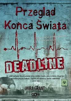 Chomikuj, pobierz ebook online Przegląd końca świata. Deadline. Mira Grant