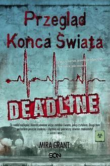 Chomikuj, ebook online Przegląd Końca Świata: Deadline. Mira Grant