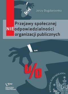 Chomikuj, pobierz ebook online Przejawy społecznej NIEodpowiedzialności organizacji publicznych. Jerzy Bogdanienko