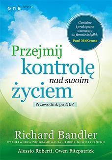 Chomikuj, ebook online Przejmij kontrolę nad swoim życiem. Przewodnik po NLP. Richard Bandler
