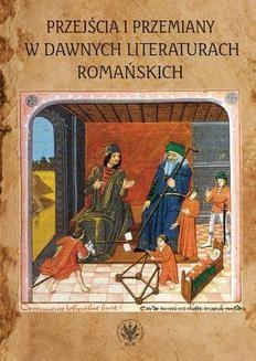 Chomikuj, ebook online Przejścia i przemiany w dawnych literaturach romańskich. Jolanta Dygul