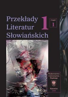 Ebook Przekłady Literatur Słowiańskich. T. 1. Cz. 1: Wybory translatorskie 1990–2006. Wyd. 2 pdf