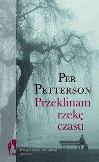 Chomikuj, ebook online Przeklinam rzekę czasu. Per Petterson