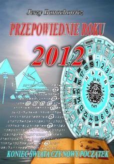 Chomikuj, ebook online Przepowiednie roku 2012. Jerzy Banachowicz