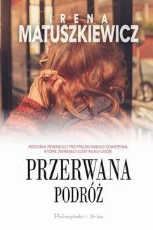 Chomikuj, ebook online Przerwana podróż. Irena Matuszkiewicz