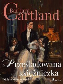 Chomikuj, ebook online Prześladowana księżniczka. Barbara Cartland