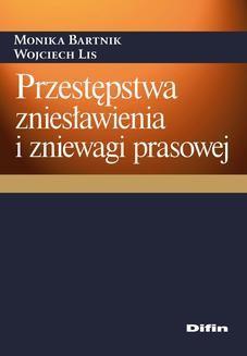 Chomikuj, ebook online Przestępstwa zniesławienia i zniewagi prasowej. Monika Bartnik