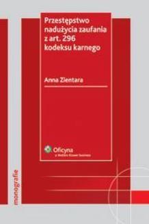 Chomikuj, pobierz ebook online Przestępstwo nadużycia zaufania z art. 296 kodeksu karnego. Anna Zientara
