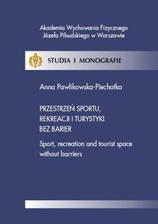 Chomikuj, ebook online Przestrzeń sportu, rekreacji i turystyki bez barier. Anna Pawlikowska-Piechotka