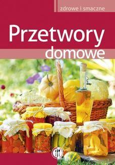 Chomikuj, ebook online Przetwory domowe. Marta Szydłowska