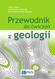 Chomikuj, ebook online Przewodnik do ćwiczeń z geologii. Piotr Czubla