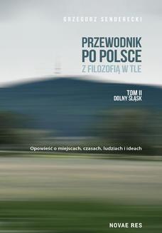 Chomikuj, ebook online Przewodnik po Polsce z filozofią w tle. Tom II Dolny Śląsk. Grzegorz Senderecki
