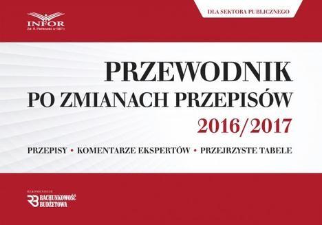 Ebook Przewodnik po zmianach przepisów 2016/2017 dla księgowych i kadrowych z sektora publicznego pdf