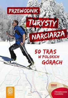 Chomikuj, ebook online Przewodnik turysty narciarza. 50 tras w polskich górach. Wydanie 1. Praca zbiorowa