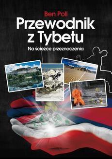 Chomikuj, ebook online Przewodnik z Tybetu. Na ścieżce przeznaczenia. Ben Poll