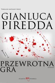 Chomikuj, ebook online Przewrotna Gra. Gianluca Piredda