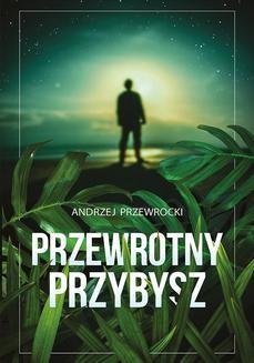 Chomikuj, ebook online Przewrotny przybysz. Andrzej Przewrocki