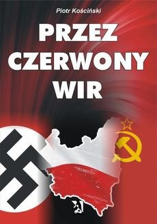 Chomikuj, ebook online Przez czerwony wir. Piotr Kościński