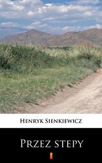 Chomikuj, ebook online Przez stepy. Henryk Sienkiewicz