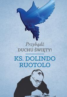 Chomikuj, pobierz ebook online Przybądź Duchu Święty!. Dolindo Ruotolo