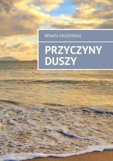 Chomikuj, pobierz ebook online Przyczyny duszy. Renata Muszyńska