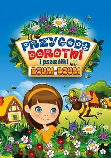 Chomikuj, ebook online Przygoda Dorotki i pszczółki Bzum-Bzum. Mirosław Souczek