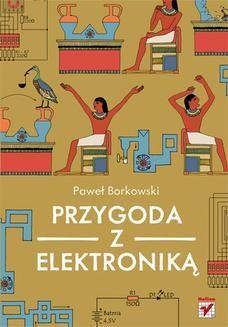 Chomikuj, ebook online Przygoda z elektroniką. Paweł Borkowski