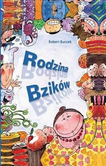 Chomikuj, pobierz ebook online Przygody Bzików: Rodzina Bzików. Robert Buczek