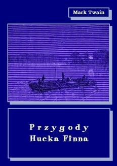 Chomikuj, ebook online Przygody Hucka Finna. Mark Twain