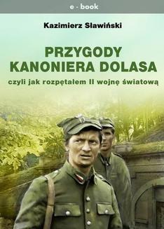 Chomikuj, ebook online Przygody Kanoniera Dolasa. Kazimierz Sławiński