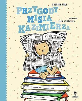Chomikuj, ebook online Przygody misia Kazimierza. Paulina Wilk